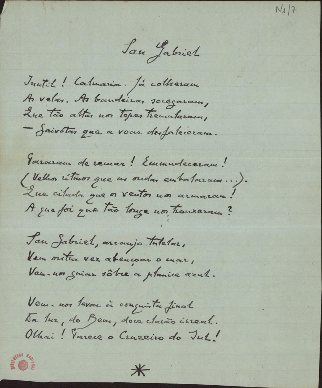 San Gabriel, 1898; Macau; [2] p.; ms. Nota(s): 1º vº :«Inutil! Calmaria. Já colheram». Letra do punho de José Pessanha. Publicado em «Jornal Único», Macau, 1898 e reunido em «Clépsidra». Lisboa : Ática, 1945, p. 45-48. BNP Esp. N1/7